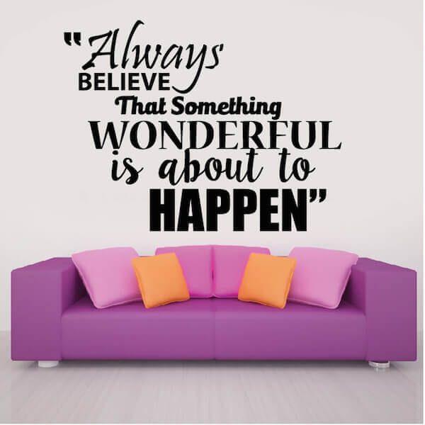 Always believe that something wonderful is about to happen | VinilShop